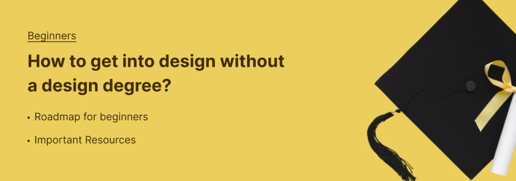 How to get into design